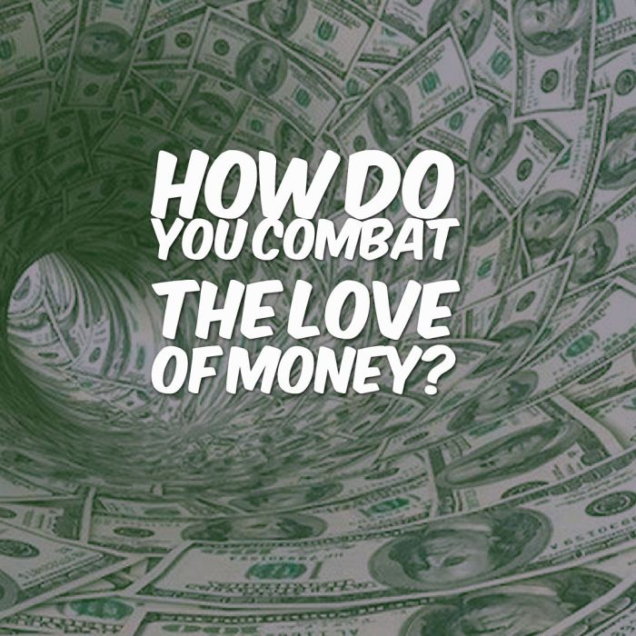 how-do-you-combat-the-love-of-money