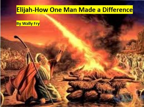 Elijah-How One Man Made a Difference-Part 5